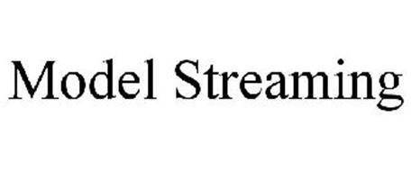 MODEL STREAMING