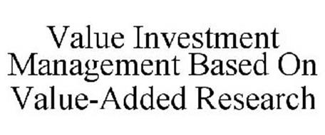 VALUE INVESTMENT MANAGEMENT BASED ON VALUE-ADDED RESEARCH