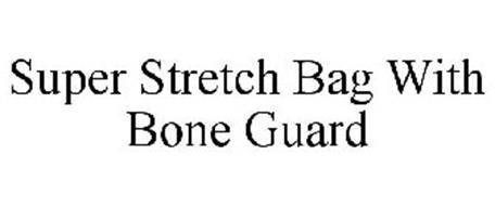 SUPER STRETCH BAG WITH BONE GUARD