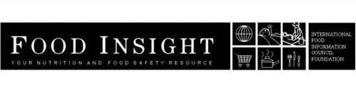 FOOD INSIGHT YOUR NUTRITION AND FOOD SAFETY RESOURCE INTERNATIONAL FOOD INFORMATION COUNCIL FOUNDATION