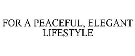FOR A PEACEFUL, ELEGANT LIFESTYLE