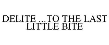 DELITE ...TO THE LAST LITTLE BITE