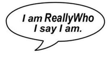 I AM REALLYWHO I SAY I AM