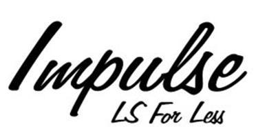 IMPULSE LS FOR LESS
