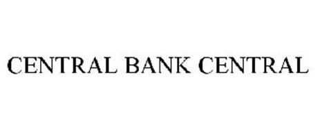 CENTRAL BANK CENTRAL