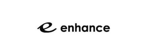 E ENHANCE