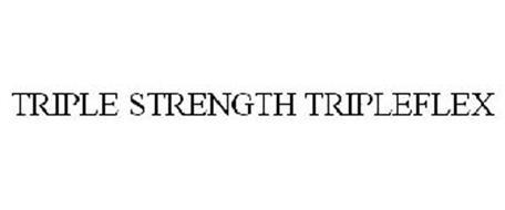 TRIPLE STRENGTH TRIPLEFLEX