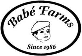 BABÉ FARMS SINCE 1986
