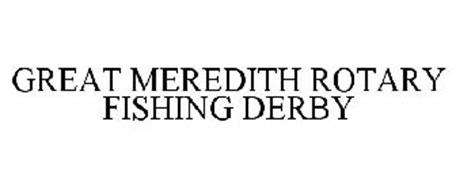 GREAT MEREDITH ROTARY FISHING DERBY