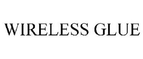WIRELESS GLUE