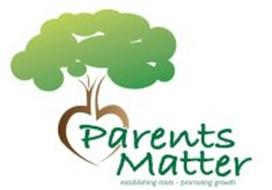 PARENTS MATTER ESTABLISHING ROOTS - PROMOTING GROWTH