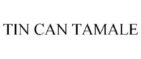 TIN CAN TAMALE