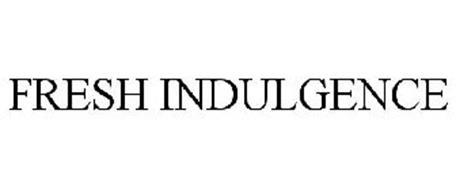 FRESH INDULGENCE