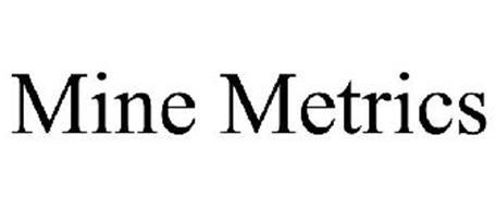 MINE METRICS