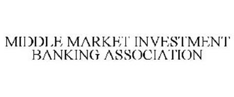 MIDDLE MARKET INVESTMENT BANKING ASSOCIATION
