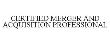 CERTIFIED MERGER AND ACQUISITION PROFESSIONAL