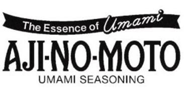 THE ESSENCE OF UMAMI AJI-NO-MOTO UMAMI SEASONING