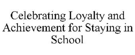 CELEBRATING LOYALTY AND ACHIEVEMENT FOR STAYING IN SCHOOL