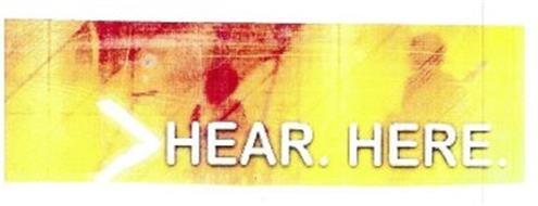 >HEAR. HERE.