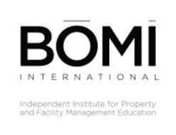 BOMI INTERNATIONAL INDEPENDENT INSTITUTE FOR PROPERTY AND FACILITY MANAGEMENT EDUCATION