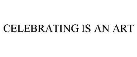 CELEBRATING IS AN ART