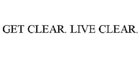 GET CLEAR. LIVE CLEAR.