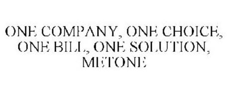 ONE COMPANY, ONE CHOICE, ONE BILL, ONE SOLUTION, METONE