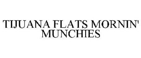 TIJUANA FLATS MORNIN' MUNCHIES