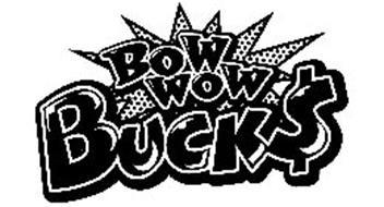 BOW WOW BUCK$