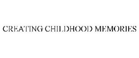 CREATING CHILDHOOD MEMORIES