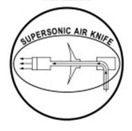 SUPERSONIC AIR KNIFE