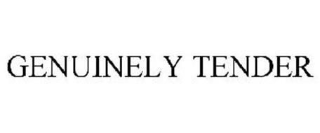 GENUINELY TENDER