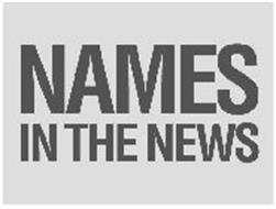 NAMES IN THE NEWS