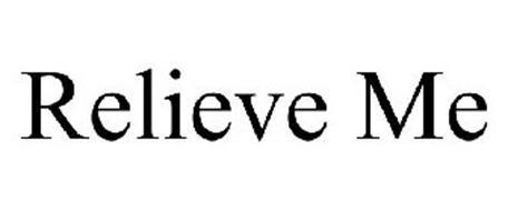 RELIEVE ME