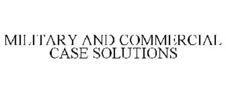 MILITARY AND COMMERCIAL CASE SOLUTIONS