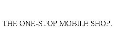 THE ONE-STOP MOBILE SHOP.