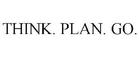 THINK. PLAN. GO.