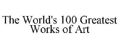 THE WORLD'S 100 GREATEST WORKS OF ART