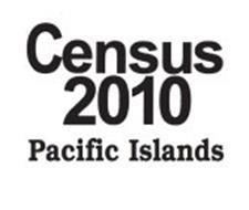 CENSUS 2010 PACIFIC ISLANDS
