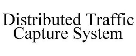 DISTRIBUTED TRAFFIC CAPTURE SYSTEM