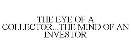 THE EYE OF A COLLECTOR...THE MIND OF AN INVESTOR