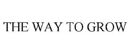 THE WAY TO GROW