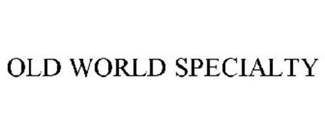 OLD WORLD SPECIALTY