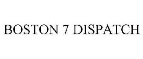 BOSTON 7 DISPATCH