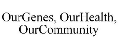 OURGENES, OURHEALTH, OURCOMMUNITY