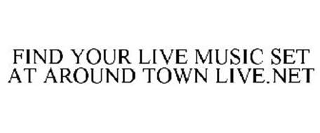 FIND YOUR LIVE MUSIC SET AT AROUND TOWN LIVE.NET