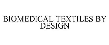 BIOMEDICAL TEXTILES BY DESIGN