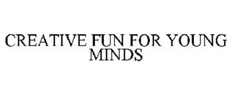 CREATIVE FUN FOR YOUNG MINDS