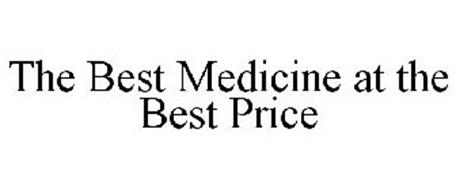 THE BEST MEDICINE AT THE BEST PRICE