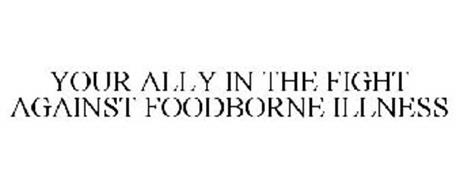 YOUR ALLY IN THE FIGHT AGAINST FOODBORNE ILLNESS